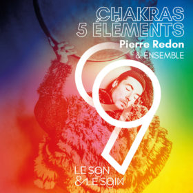 Album Chakras & 5 Éléments_Pierre Redon & Ensemble 9