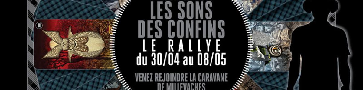 Les Sons des Confins // Le Rallye // du 30 avril au 8 mai 2016